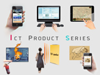 ICT PRODUCT SERIES